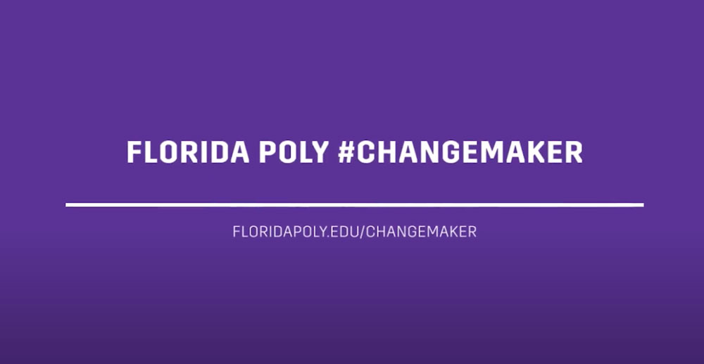 Florida Poly #ChangeMakers